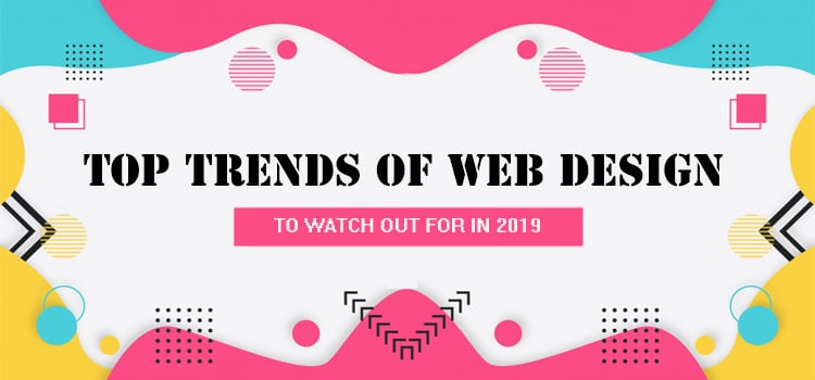 Top New Trends Of Web Design For 2019